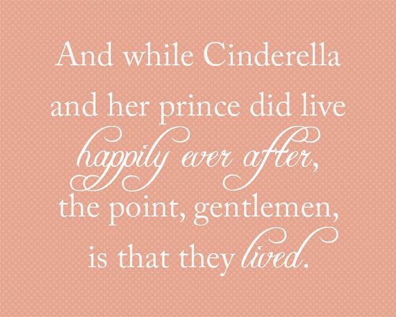 "Printable Wall Art - ""Cinderella / Happily Ever After"" Movie Quote"