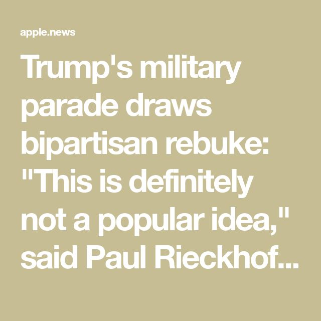 """Trump's military parade draws bipartisan rebuke: """"This is definitely not a popular idea,"""" said Paul Rieckhoff, the CEO of Iraq and Afghanistan Veterans of America, describing the feedback he's getting from members of the largest group of post-9/11 veterans. """"It's overwhelmingly unpopular. Folks from all political backgrounds don't think it is a good use of resources. We are very aware of anything that politicizes the military,"""" he added. (They'd rather have $ for military/vet programs he…"""