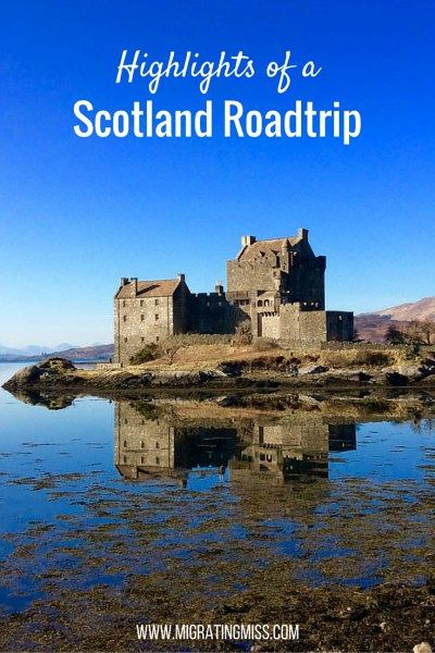 Highlights of a Scotland Roadtrip - Migrating Miss