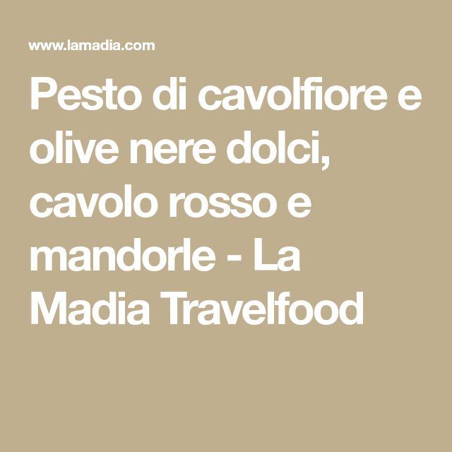 Pesto di cavolfiore e olive nere dolci, cavolo rosso e mandorle - La Madia Travelfood