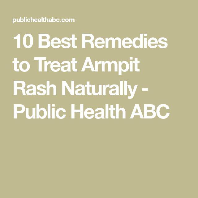 10 Best Remedies to Treat Armpit Rash Naturally - Public Health ABC