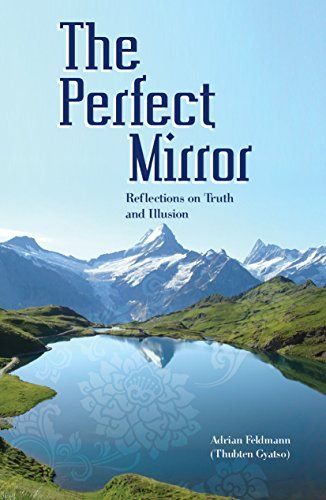 The Perfect Mirror: Reflections on Truth and Illusion by…