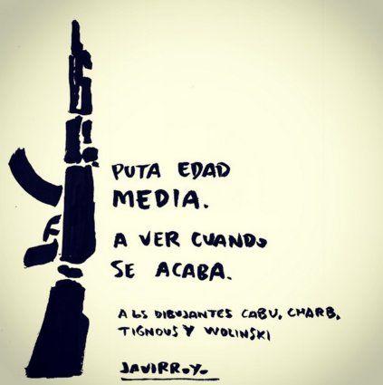 Javirroyo - dessinateur, graphiste, fondateur du journal satirique El Estafador En hommage aux dessinateurs Cabu, Charb, Tignous et Wolinski.