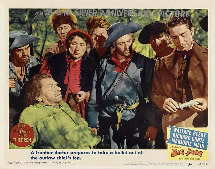 "BIG JACK MGM, 1949.  Directed by Richard Thorpe.  Camera:  Robert Surtees.  With Wallace Beery, Richard Conte, Marjorie Main, Edward Arnold, Vanessa Brown, Clinton Sundberg, Charles Dingle, Clem Bevans, Jack Lambert, Will Wright, William ""Bill"" Phillips, Syd Saylor, Vince Barnett, Trevor Bardette, Andy Clyde, Edith Evanson, Tom Fadden, Robert B. Williams, Eddie Dunn, Francis McDonald."