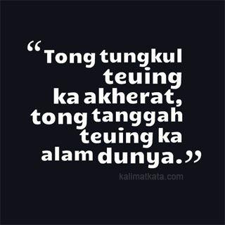 Gambar Kata Kata Bijak Bahasa Sunda Tong Tungkul World Word Yusikom Quotes Inspirational Quotes Dan Words