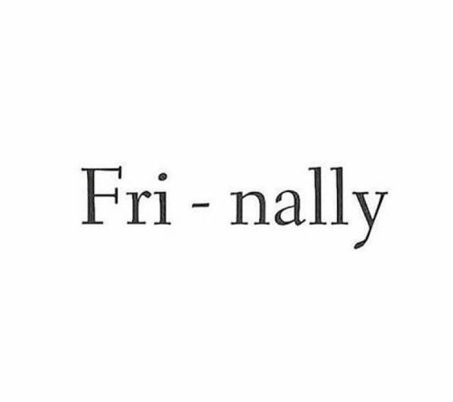 It's Friday, Friday, got to get down on Friday!