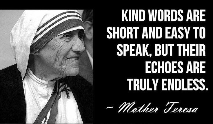 9 - Mother Teresa Quotes... FULL NAME: Blessed Teresa of Calcutta (Blessed Mother Teresa of Calcutta)