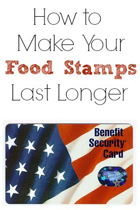 How to Make Food Stamps Last Longer or How to Make your Cash Stretch Longer during the Holidays