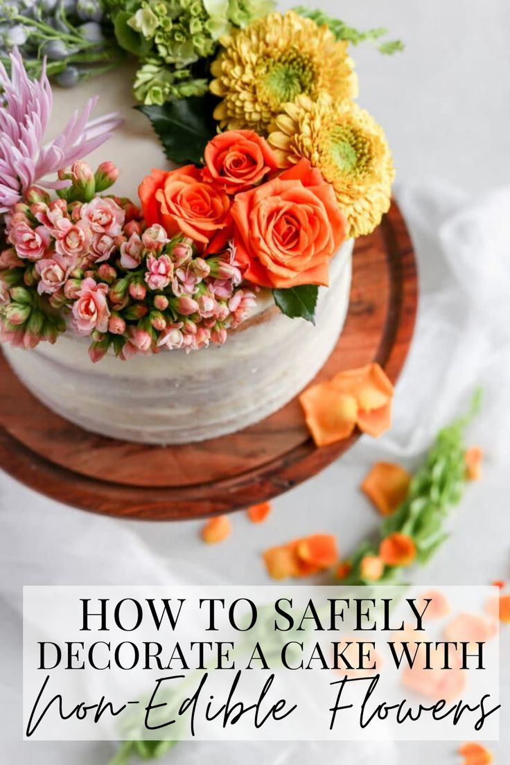 How To Decorate A Cake With Non Edible Flowers Frosting Fettuccine Fresh Flower Cake Flower Cake Cake Decorating Shop