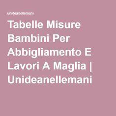 Tabelle Misure Bambini Per Abbigliamento E Lavori A Maglia | Unideanellemani