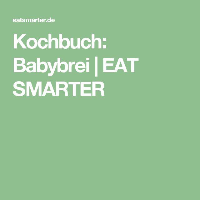 Kochbuch: Babybrei | EAT SMARTER