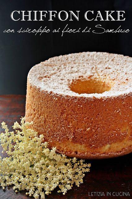 Letizia in Cucina: Chiffon Cake con Sciroppo ai fiori di Sambuco