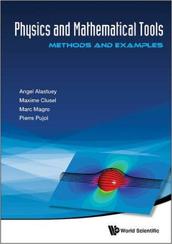 Physics And Mathematical Tools: Methods And Examples: Angel Alastuey, Marc Magro, Pierre Pujol: 9789814713238: Books - Amazon.ca