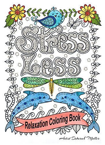 Stress Less Relaxation Coloring Book For Adults By Deborah Muller