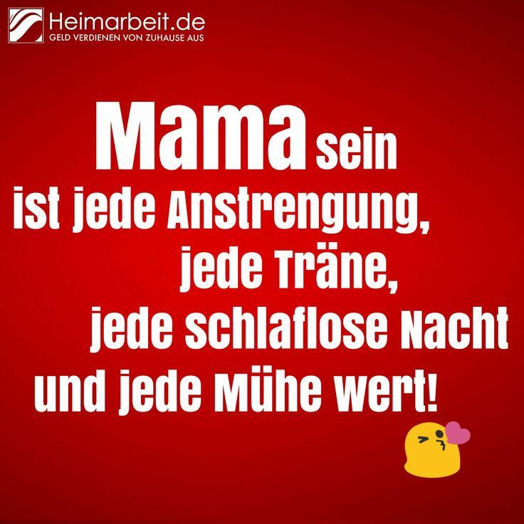Mama sein, ist jede Anstrengung, jede Träne, jede schlaflose Nacht und jede Mühe wert. Jetzt Fan werden: www.facebook.com/Heimarbeit.de/  Geld verdienen von Zuhause aus: www.Heimarbeit.de