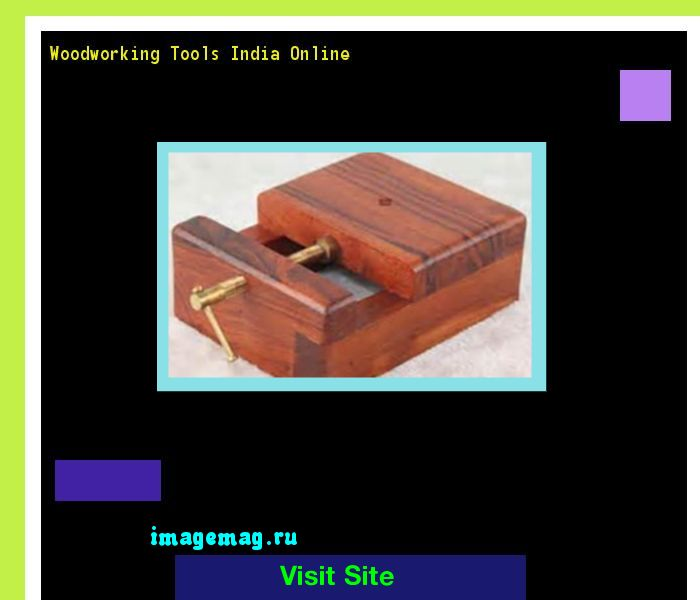 Woodworking Tools India Online 184844 - The Best Image Search