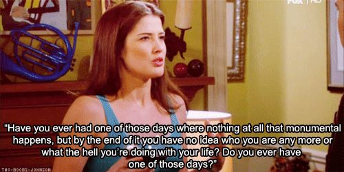 "When she summed up life with these questions. | 22 Of The Best Lines From Robin Scherbatsky On ""How I Met Your Mother"""