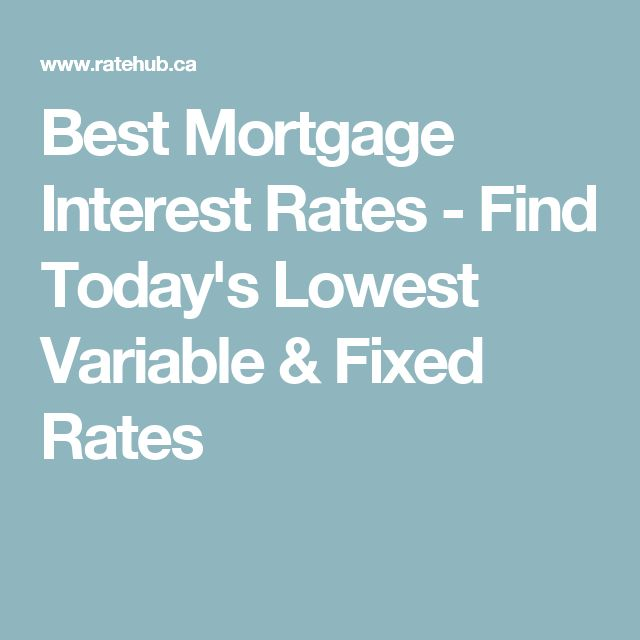 Best Mortgage Interest Rates - Find Today's Lowest Variable & Fixed Rates
