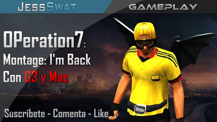 OPeration7 | Montaje: I'm Back - G3 & Mac •JessSwat•