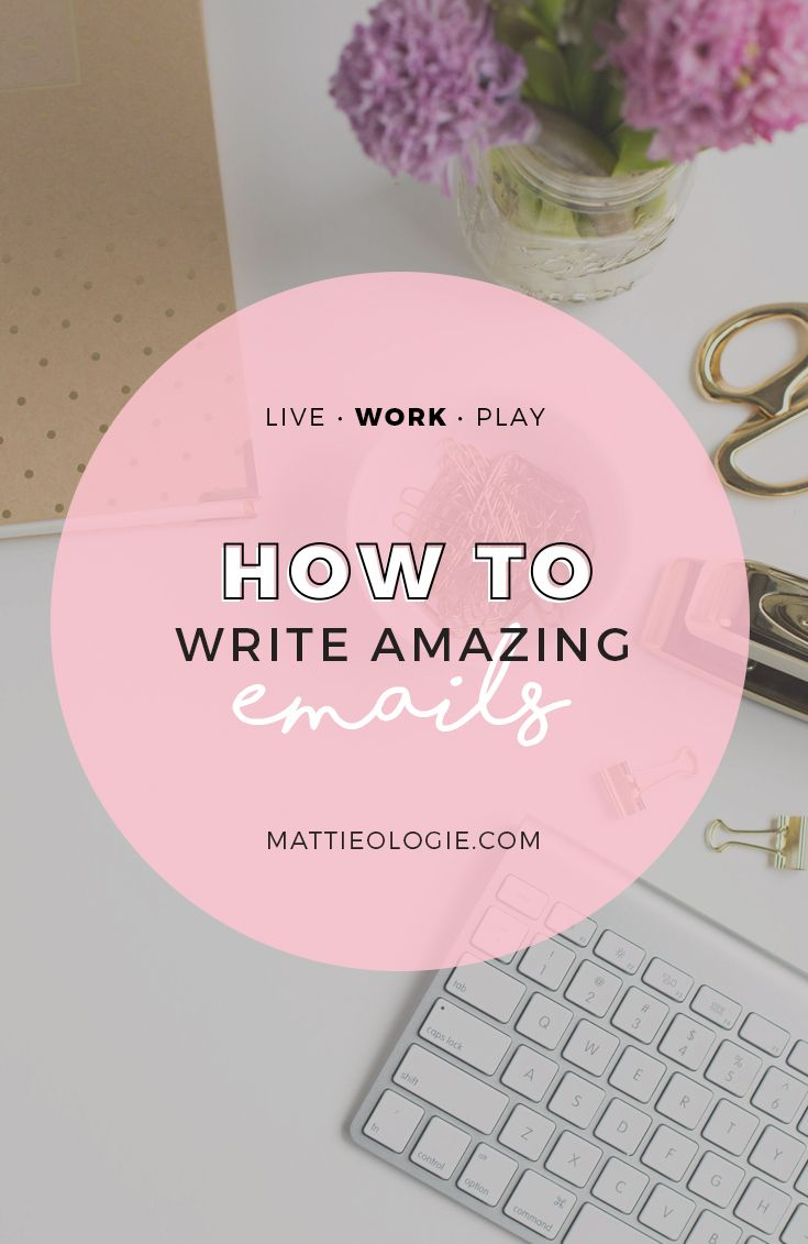 The 7 Steps To Writing Amazing Emails.