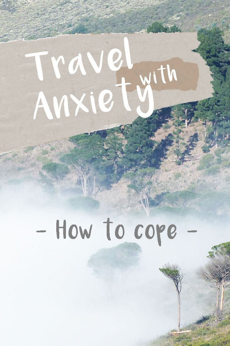 Travel with Anxiety – How to Cope   Travel on the Brain