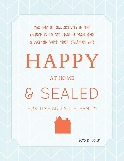 Boyd K Packer 2015 General Conference Printable. Happy at Home