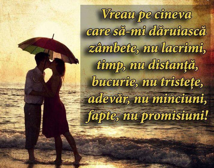 Best Love Quote: Vreau Pe Cineva  - Vreau pe cineva care sa imi daruiasca zambete, nu lacrimi, timp, nu distanta, bucurie, nu tristete, adevar, nu minciuni, fapte, nu promisiuni! I want someone to bestow smiles, not tears, time, distance, joy, not sadness, truth, not lies, facts, not promises! #lovequotes