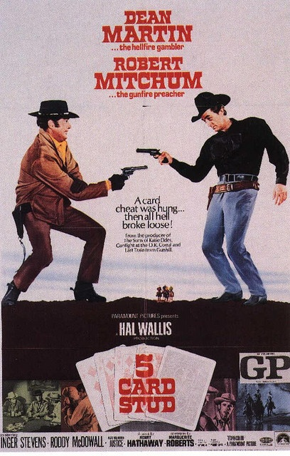 5 card stud - a Western that my parents took us to see which became one of my favorites.