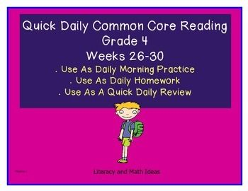 (Weeks 26-30) Quick, Daily Common Core ELA Practice! Five weeks are included. This document is a convenient way to cover and review the Common Core Reading Standards in 5 minutes a day. Use these short passages as a daily morning activity, as nightly Common Core homework, or as a quick daily review. Each week is thematic so students learn informational and literature topics as they prepare for the Common Core Standards. Answer keys are included. ...
