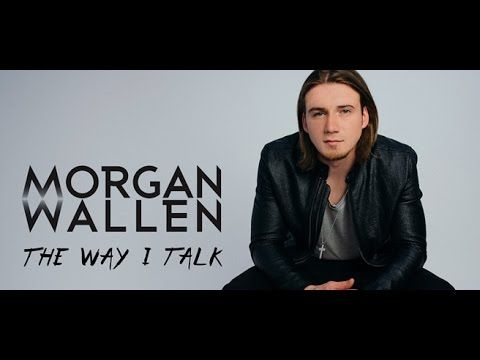 The Way I Talk - Morgan Wallen Lyric Video