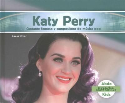 Katy Perry: Cantante Famosa Y Compositora De Musica Pop /Famous Pop Singer & Songwriter