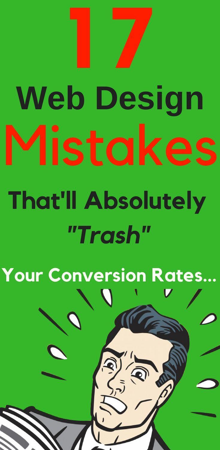 17 Website Design Mistakes That'll Trash Your Conversion Rates. Web design mistakes that will have a definite negative impact on your website's ability to get found online. Here are the #web #design #mistakes that will have a definite negative impact on your website's overall success. Use this #blogpost as a #checklist of website design mistakes to #fix now and avoid in future. Learn how to fix it here...