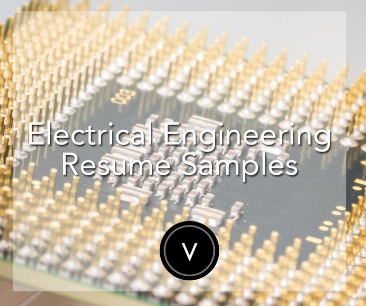 Check out our Electrical Engineering Resume Samples!