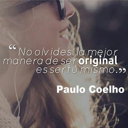 #frases inspiradoras - la mejor manera de ser original es ser tú mismo...