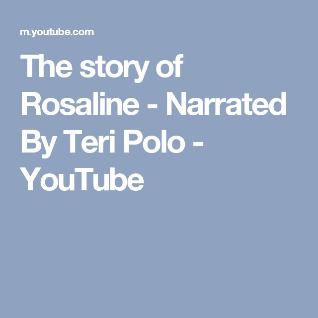 The story of Rosaline - Narrated By Teri Polo - YouTube