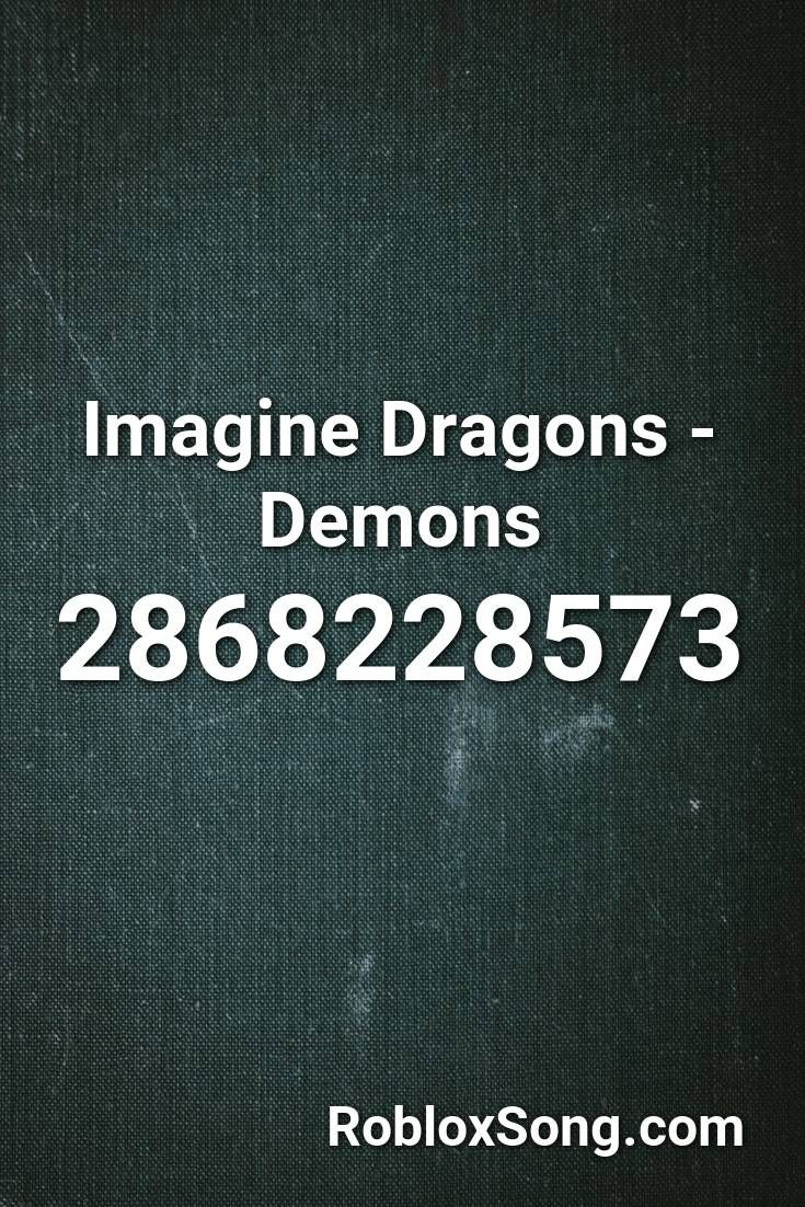 Imagine Dragons Demons Roblox Id Roblox Music Codes In 2020