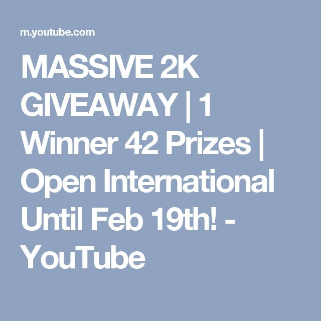 MASSIVE 2K GIVEAWAY | 1 Winner 42 Prizes | Open International Until Feb 19th! - YouTube