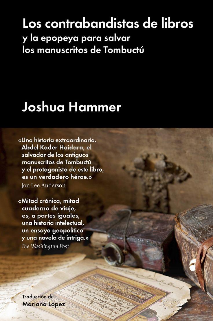 Los contrabandistas de libros y la epopeya para salvar los manuscritos de Tombuctú / Joshua Hammer. Malpaso, 2017.