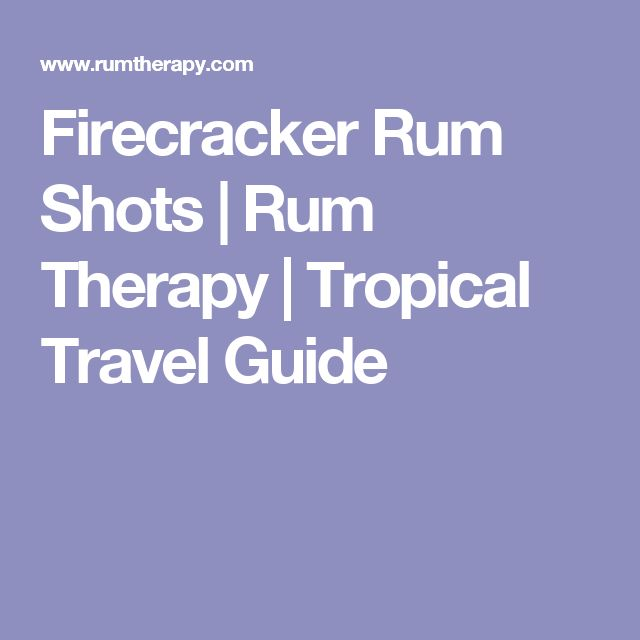 Firecracker Rum Shots | Rum Therapy | Tropical Travel Guide