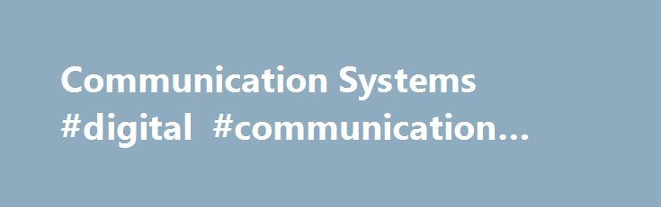 """Communication Systems #digital #communication #systems http://commercial.nef2.com/communication-systems-digital-communication-systems/  # Communication Systems/Analog vs. Digital There is lots of talk nowadays about buzzwords such as """"Analog"""" and """"Digital"""". Certainly, engineers who are interested in creating a new communication system should understand the difference. Which is better, analog or digital? What is the difference? What are the pros and cons of each? This chapter will look at the…"""