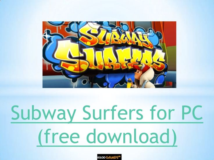 subway-surfers-for-pc-free-download by Techmero  via Slideshare