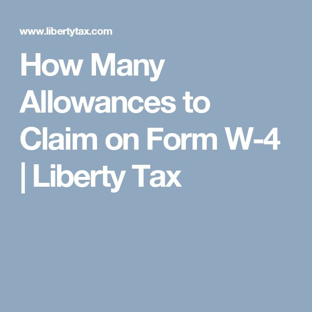 How Many Allowances to Claim on Form W-4 | Liberty Tax
