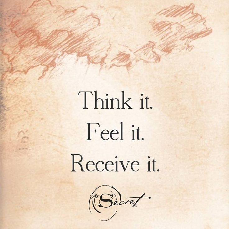 What do you want more than anything right now? Think about it a lot – feel it – and you will receive it. Rhonda Byrne