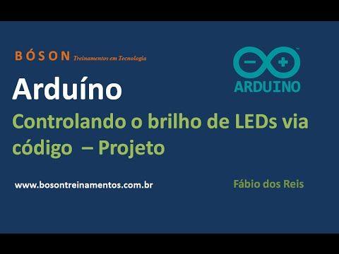 #Arduino - Controlando o brilho de #LEDs via código e #PWM