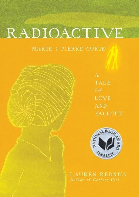 Brona's Books: Radioactive: Marie and Pierre Curie - A Tale of Love and Fallout by Lauren Redniss