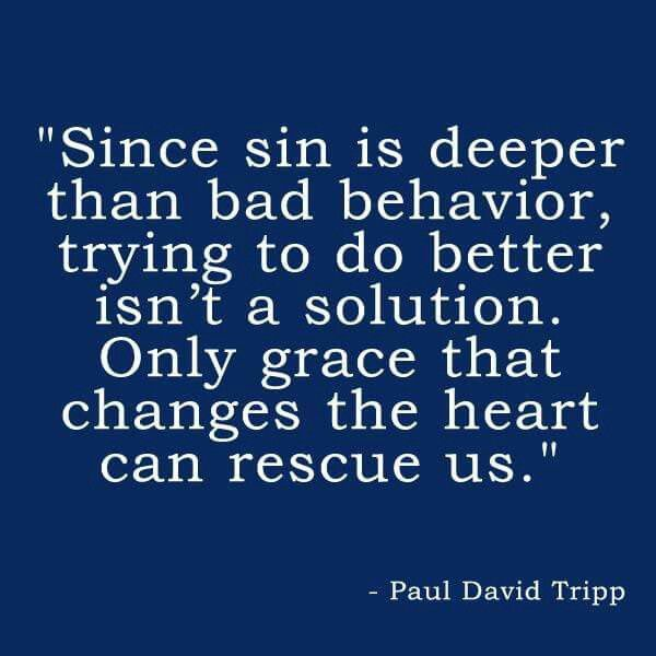 christian quotes | Paul Tripp quotes | grace | sin