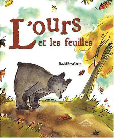 Amazon.fr - L'ours et les feuilles - David Ezra Stein - Livres