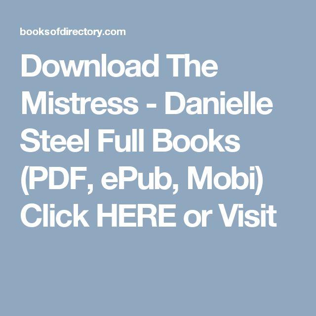 Download The Mistress - Danielle Steel Full Books (PDF, ePub, Mobi) Click HERE or Visit