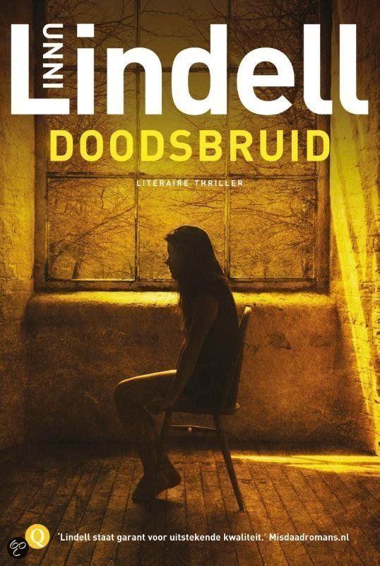 #doodsbruid van Unni #Lindell . Wederom een fantastische Scandinavische schrijver. Boek boeit van begin tot eind. Gelezen: 09-08-2015