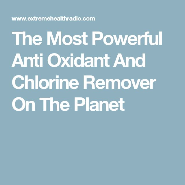 The Most Powerful Anti Oxidant And Chlorine Remover On The Planet